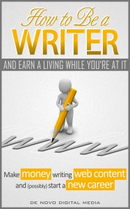 How to Be a Writer and Earn a Living While You're At It
